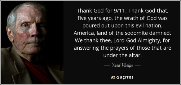 quote-thank-god-for-9-11-thank-god-that-five-years-ago-the-wrath-of-god-was-poured-out-upon-fred-phelps-72-69-05